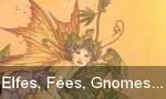 Elfes, Fées, Gnomes...