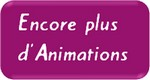 Retrouvez encore plus d'Animations