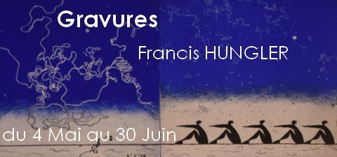 Exposition Francis Hungler