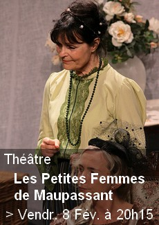 Théâtre - Les Petites Femmes de Maupassant
